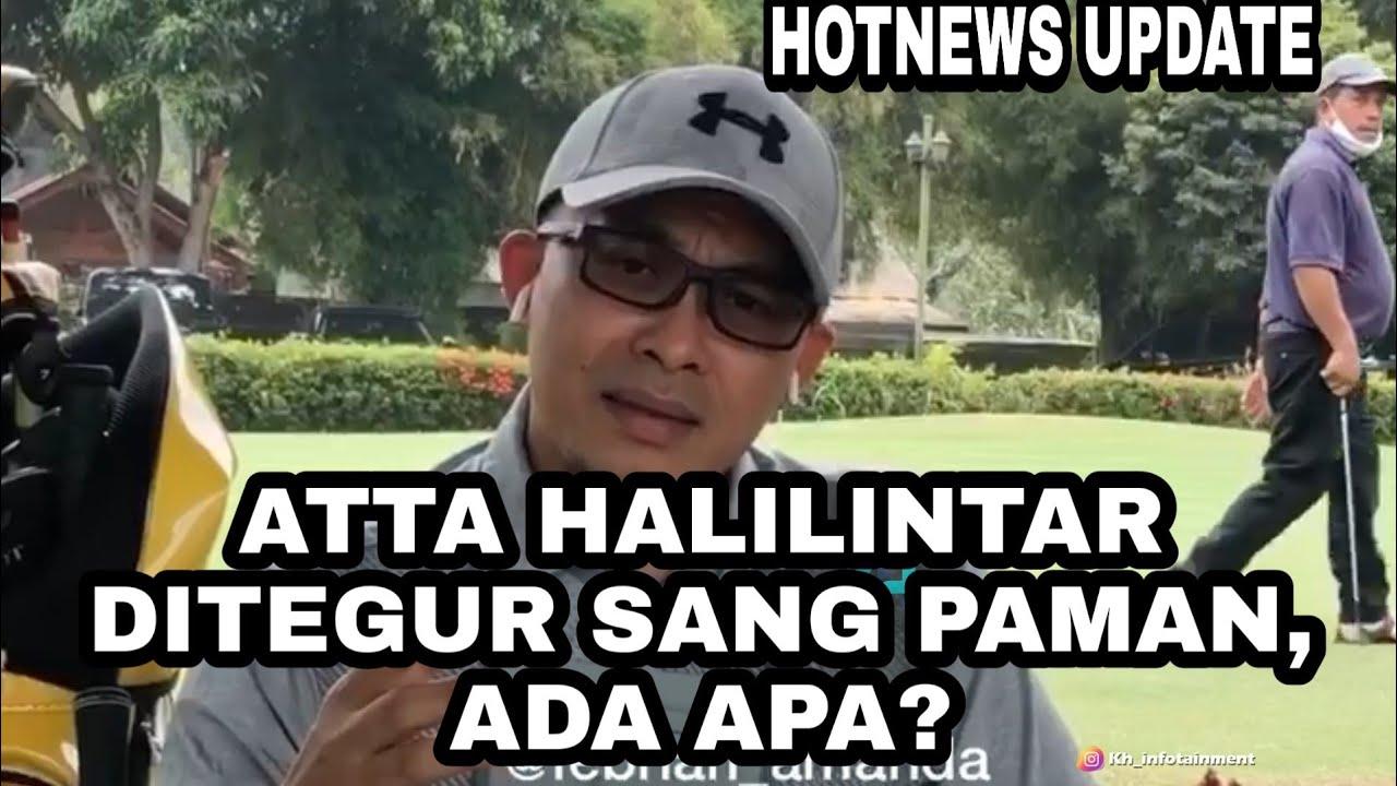 ATTA HALILINTAR DITEGUR SANG PAMAN, ADA APA? - YouTube