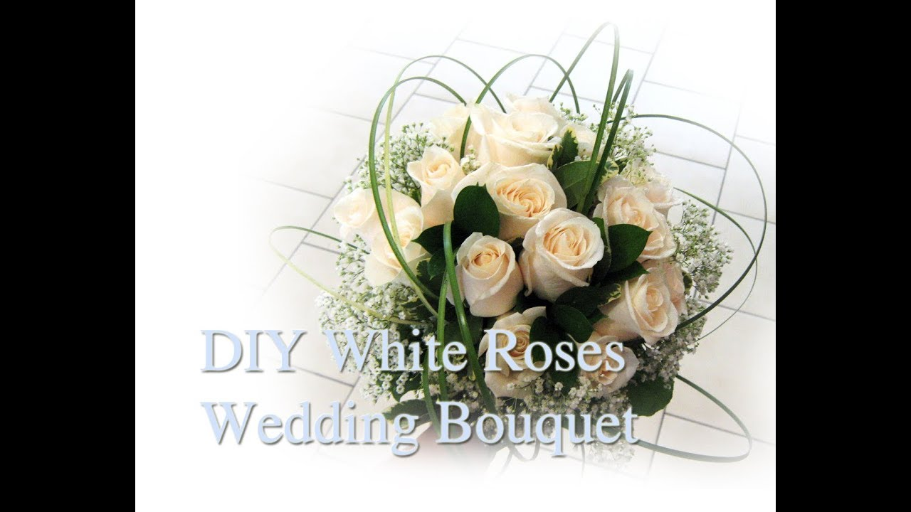 White Roses Wedding Bouquet Diy Demo Youtube