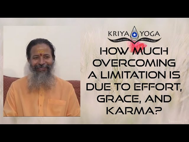 How Much of Overcoming a Limitation Is Due to Effort, Grace, and Karma?
