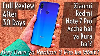 Xiaomi Redmi Note 7 Pro Full Review after 30 Days of Use | Kya Accha hai Kya Bura hai?