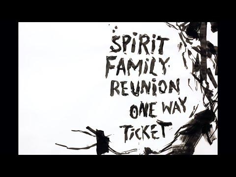 "Spirit Family Reunion - ""One Way Ticket"" Mp3"