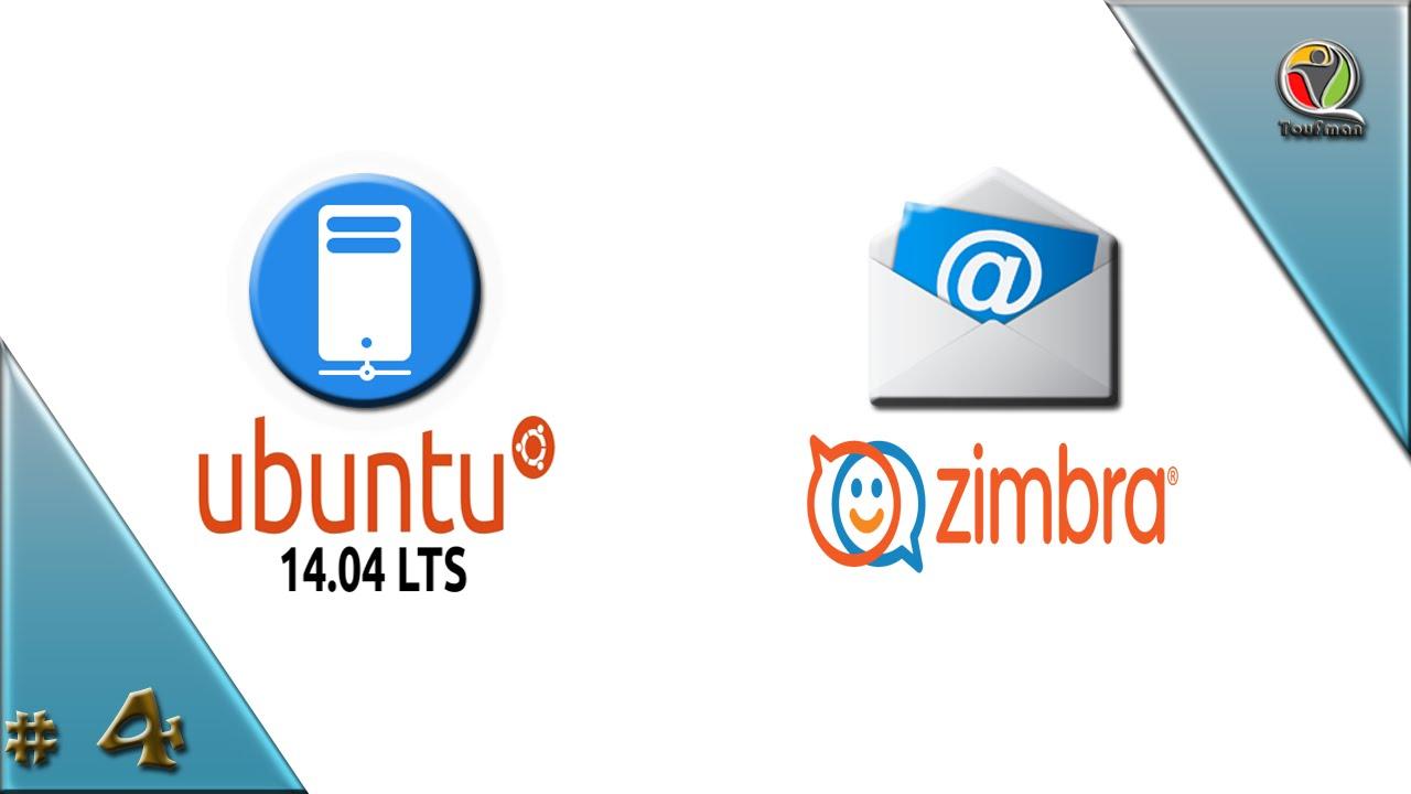 How to Install Zimbra 8 6 on Ubuntu 14 04 Server - Most