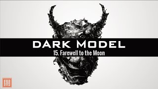 Dark Model - 15. Farewell to the Moon (Cinematic Soundscape / Build / Ambient / Inspirational)