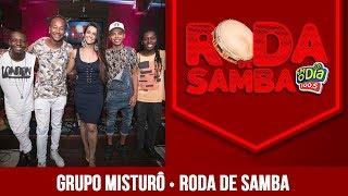 Baixar Grupo Misturô na Roda de Samba da FM O Dia