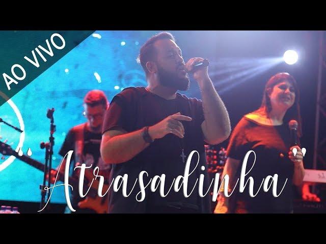 ATRASADINHA - Estação Pop ( ao vivo )