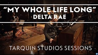Delta Rae - My Whole Life Long (Tarquin Studios Sessions)