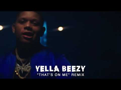 "Yella Beezy - ""That's On Me"" Remix"