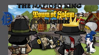 The Mafioso King (Town of Salem#3) w/Bakrus