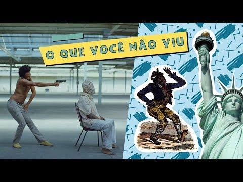 "O SIGNIFICADO POR TRÁS DE ""THIS IS AMERICA"" - CHILDISH GAMBINO"