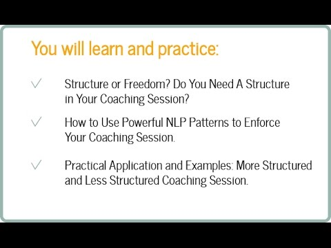 NLP_CS2: Finding The Right Structure For Your Coaching Session. Part 2