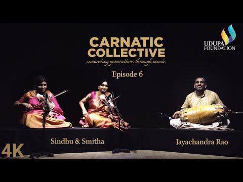 Udupa Foundation | Carnatic Collective | Episode 6 | Varna | Jayachandra Rao | Sindhu & Smitha
