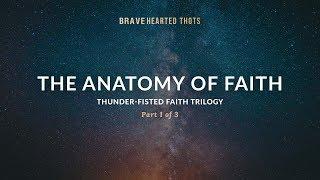 Eric Ludy - The Anatomy of Faith - (Thunder-Fisted Faith Trilogy)