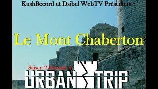 UrbanTrip S01E04 - Le Mont Chaberton (Fort de guerre)