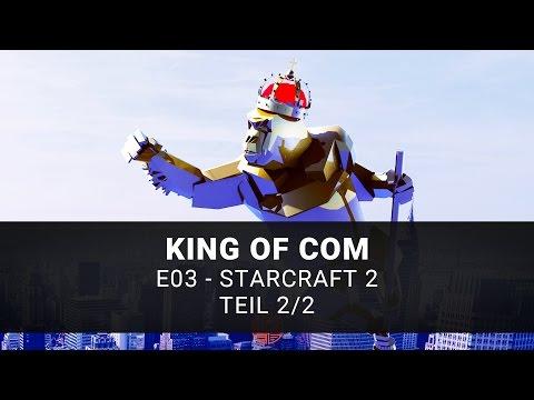 Starcraft 2: King of Com #3 | Teil 2/2