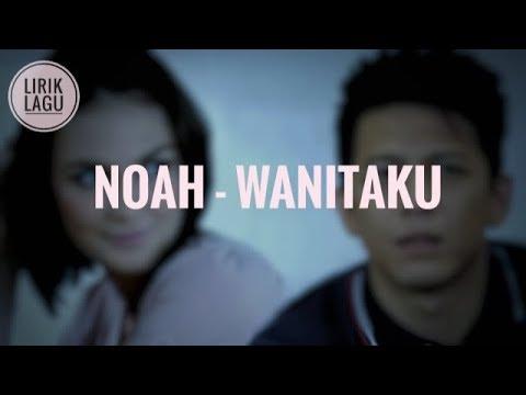 NOAH - WANITAKU (Lirik)   Lirik Lagu