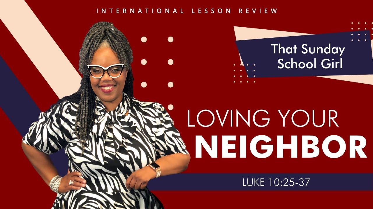 📚❤️🏘 Sunday School Lesson: Loving Your Neighbor - October 18, 2020