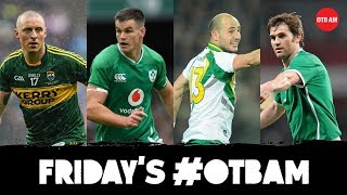 LIVE | #OTBAM: Dublin-Kerry II, Ireland in Japan! Donaghy, Kennelly, Kilbane, Quinlan, Quinlivan |