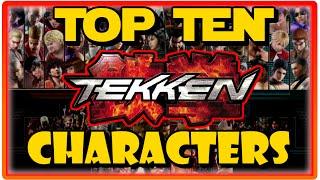 Top Ten Tekken Characters