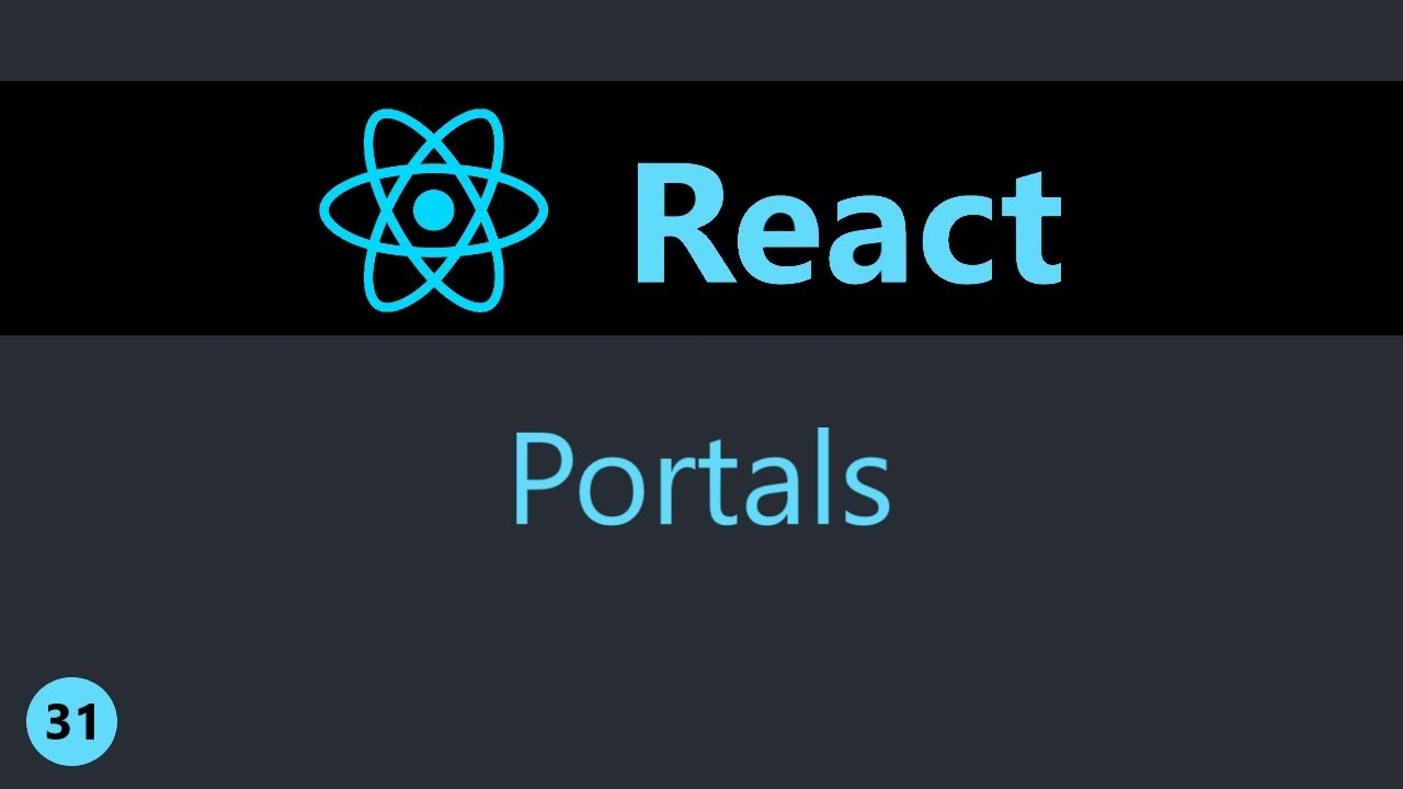 ReactJS Tutorial - 31 - Portals