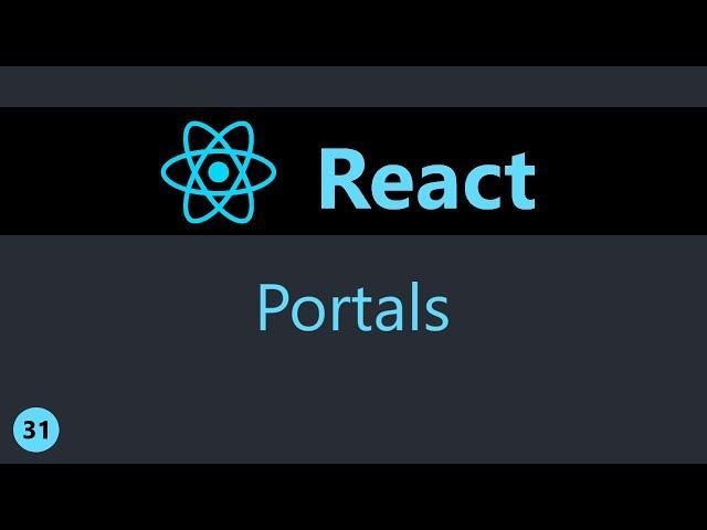 ReactJS Tutorial - 31 - Portals