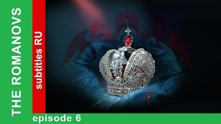 The Romanovs. The History of the Russian Dynasty - Episode 6. Documentary Film. Star Media(, 2015-12-10T09:00:01.000Z)