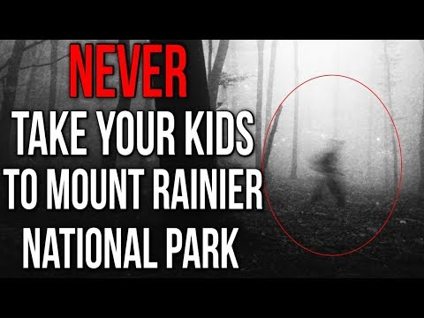 'NEVER Take Your Kids To Mount Rainer National Park' Creepypasta