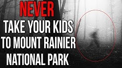 """NEVER Take Your Kids To Mount Rainier National Park"" Creepypasta"