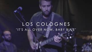 Los Colognes - It's All Over Now, Baby Blue (Live)