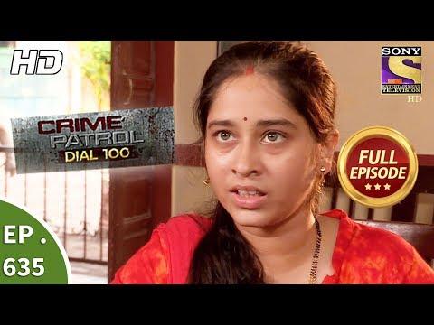 Crime Patrol Dial 100 – क्राइम पेट्रोल – Ep 635 – Full Episode – 20th October, 2017