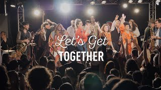 Let's Get Together I Docu-concert #1 - #documentary #besafe #stayathome