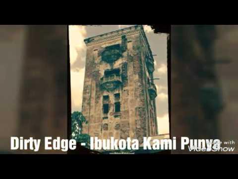 Dirty Edge - Ibukota Kami Punya