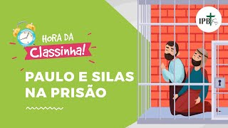 Classinha - Paulo e Silas na Prisão