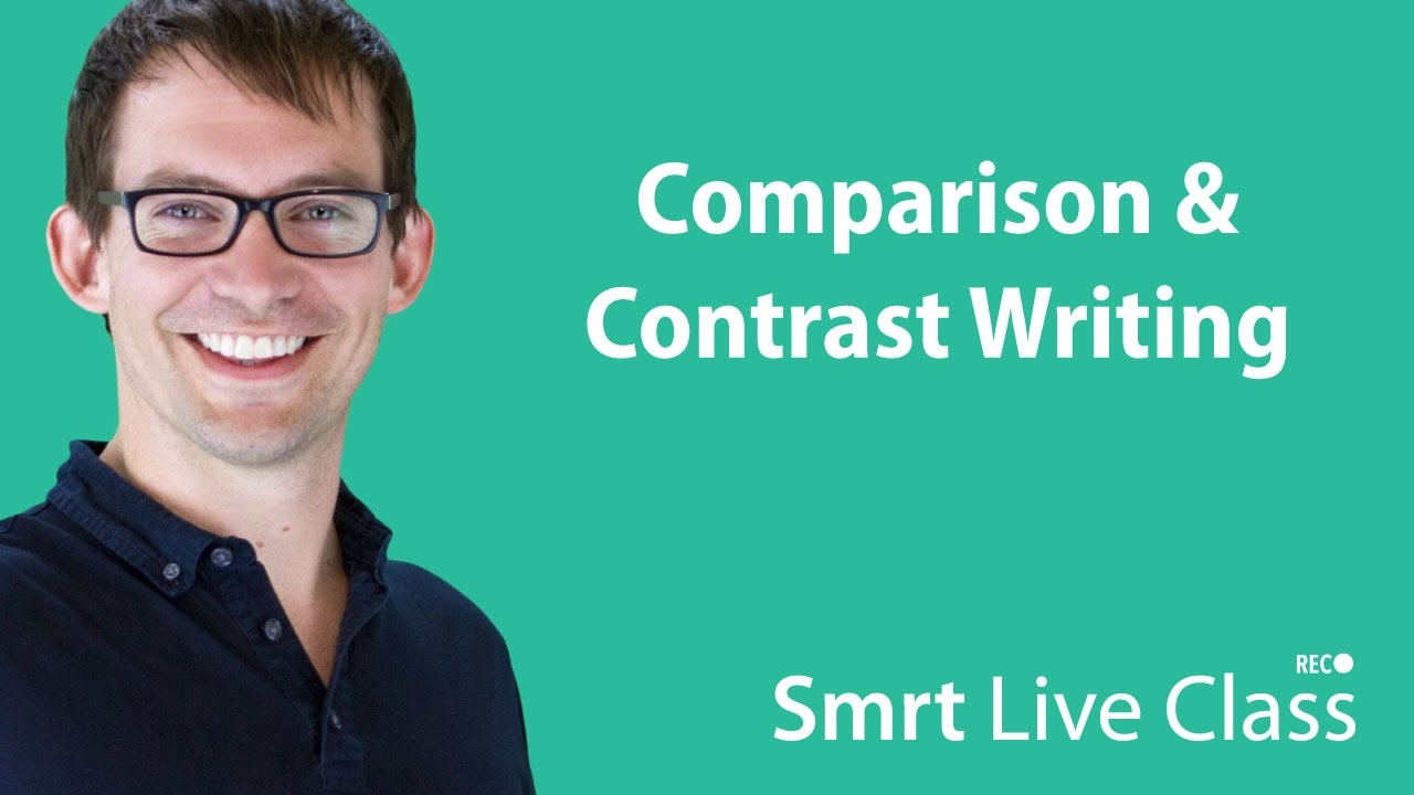 Comparison & Contrast Writing - Smrt Live with Shaun Class #7