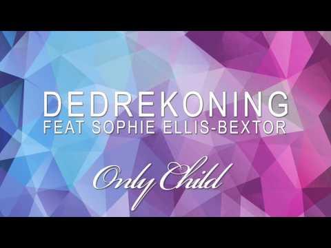 DedRekoning feat Sophie Ellis Bextor - Only Child (Paul Oakenfold Deep Down Remix)