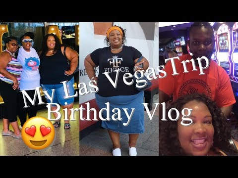 FINALLY: My Birthday Vlog in Las Vegas: Part 1: This is My Plus Size Life