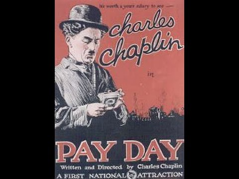 Pay Day  1922  Ft. Charlie Chaplin