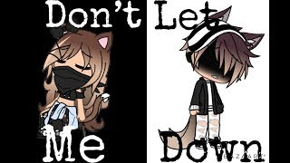 Don't let me down |GLMV| Read Description|