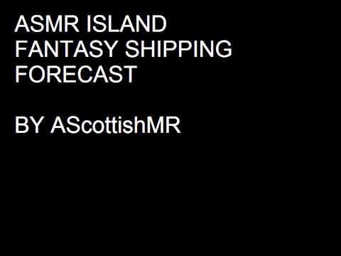 ASMR Island Fantasy Shipping Forecast