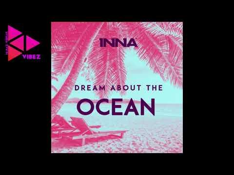 INNA » Dream About The Ocean   VIBEZ 2017