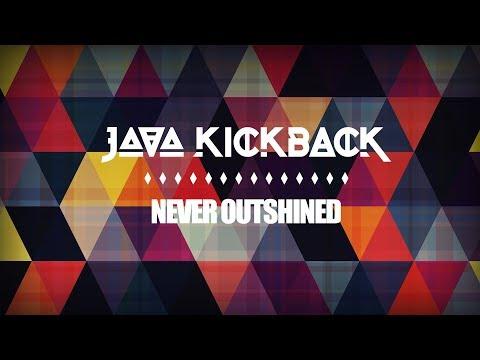 """Java Kickback """"Never Outshined"""" – Lyrics Video"""