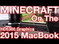 2015 Macbook Running MINECRAFT Gaming Test HD5300 Graphics