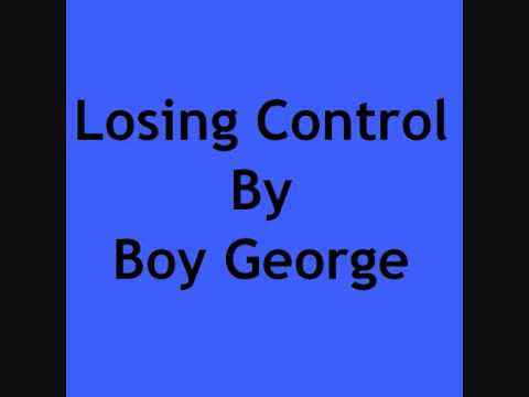 Losing Control By Boy George With Lyrics