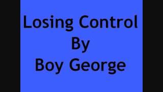 Losing Control By Boy George With Lyrics