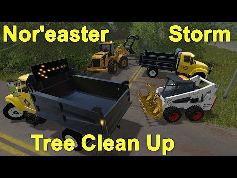 Farming Simulator 17 #15 Public Works Cleaning Up Fallen Trees After A Nor'easter Storm