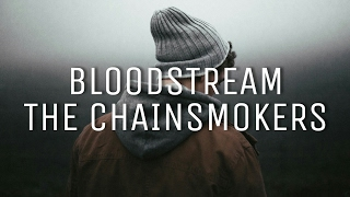 Video The Chainsmokers - Bloodstream | Sub Español + Lyrics download MP3, 3GP, MP4, WEBM, AVI, FLV Februari 2018