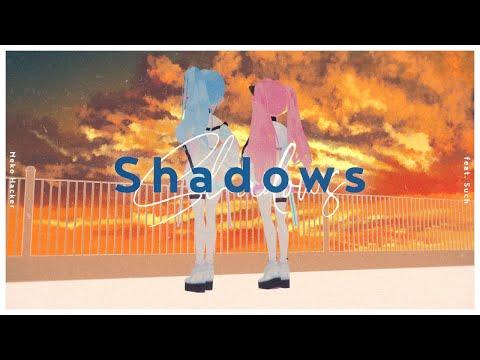 Neko Hacker - Shadows feat. Such