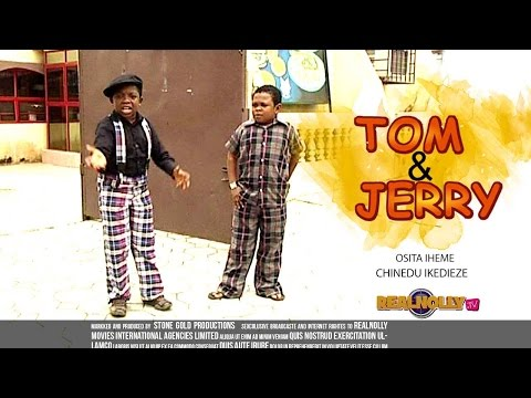 Tom And Jerry 1 - Nigerian Nollywood Movies