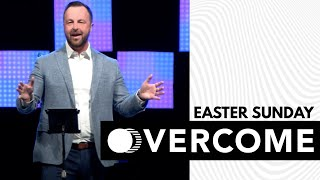 OVERCOME I Easter Sunday