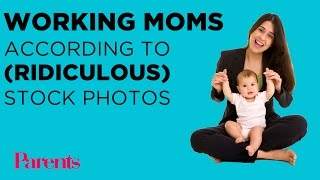 Totally Unrealistic Stock Photos of Working Moms   Parents