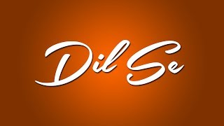Dil Se - Official Lyric Video | Knox Artiste | India's Independence Day Challenge
